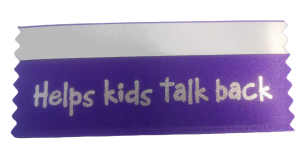 Create a fun work culture with a purple badge ribbon that reads, Helps kids talk back.